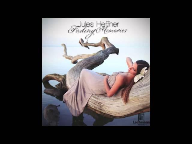 Jules Heffner - Fading Memories (Original Mix) (Lochmann Records)