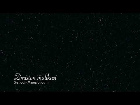 Зимистон маликаси - Бах,одир Мамажонов