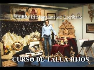CURSO DE TALLA HIJOS DE ESTEBAN JIMENEZ pequeña colaboracion en la talla de JUDIT NIEVAS