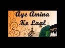Salam Ay Amna K Chand Ki Noori Kiran Tum Per   Beautiful Nat Must Listen