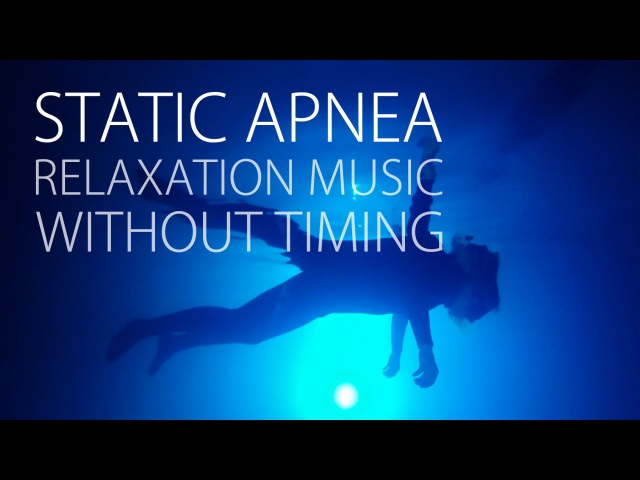 Freediving Static Apnea Relaxation Music Hold Your Breath Longer