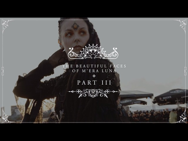 The Beautiful Faces of Mera Luna | Pt. 3 (OFFICIAL VIDEO)