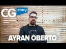 AYRAN OBERTO ARTIST S STORY CG STORY