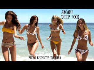 Deep House Mix from Kazantip to Ibiza  Amaki #003 [HD VIDEO] [club music 2017 ibiza mix deep house]