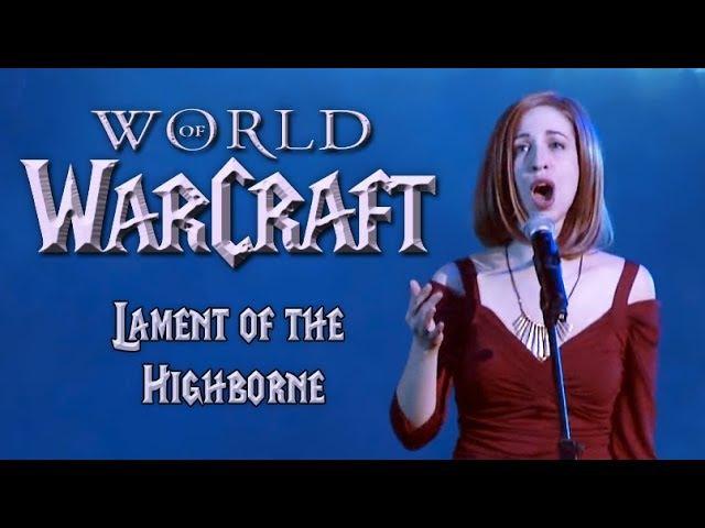 World of Warcraft Lament of the Highborne - Video Games Live - Jillian Aversa Russell Brower