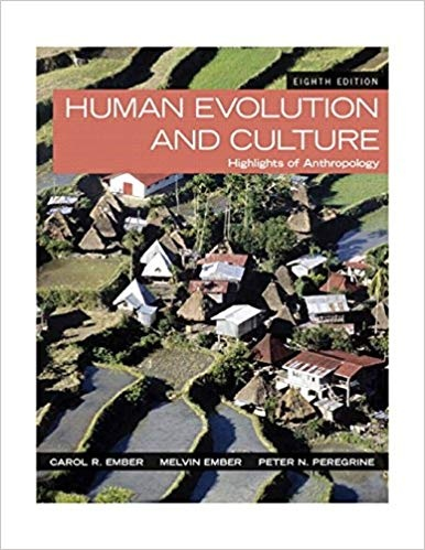 Human Evolution and Culture Highlights of Anthropology, 8th Edition