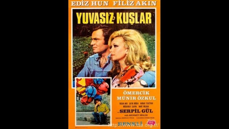 Yuvasız Kuşlar (1970) - Filiz Akın _ Ediz Hun_Ömercik