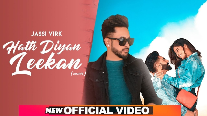 Hath Diyan Leekan Cover Video Jassi Virk Parmish Verma Yash Wadali Latest Songs 2019