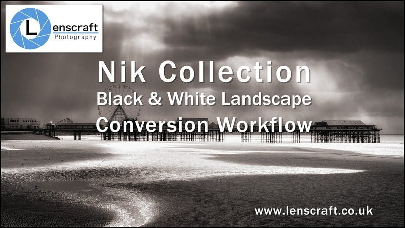 Nik Collection Black White Landscape Workflow in Full
