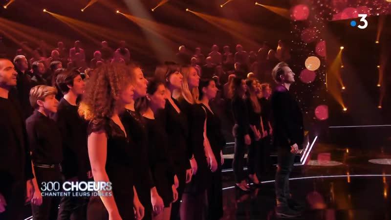 300 choeurs Les stars chantent leurs idoles_France 3_20.09.2019