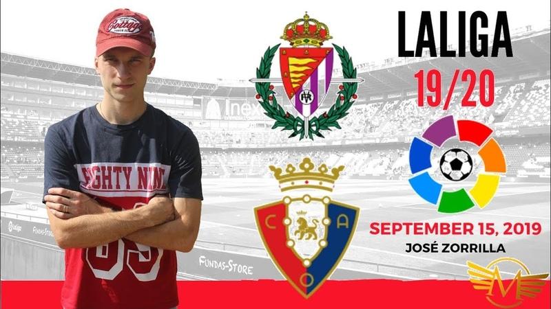 Вальядолид - Осасуна прогноз|15.09.2019|Real Valladolid - Osasuna