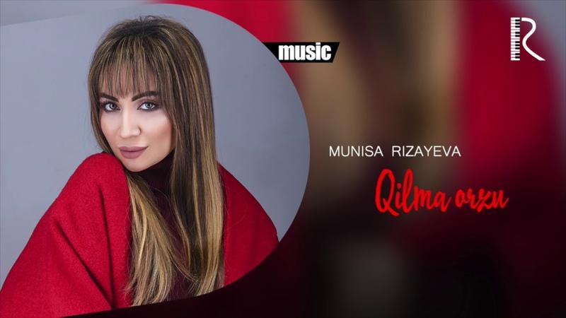 Munisa Rizayeva Qilma orzu Муниса Ризаева Килма орзу music version