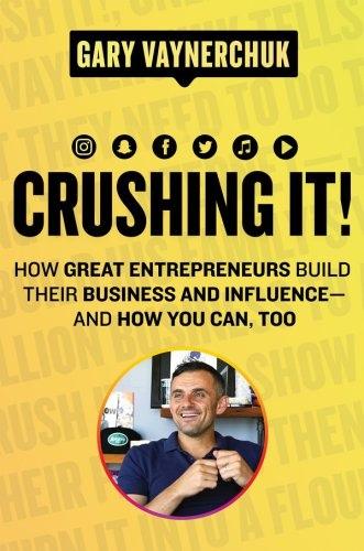 Gary Vaynerchuk] Crushing It!  How Great Entrepre(