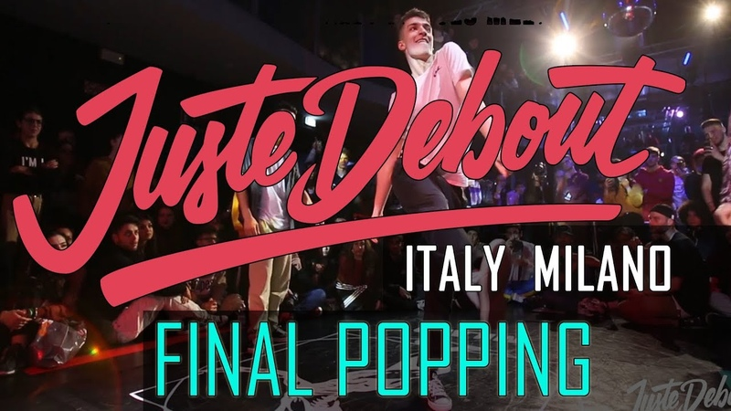 Juste Debout ITALY MILANO 2019 POPPING Final JusteDeboutItaly JusteDebout @mmpp dance