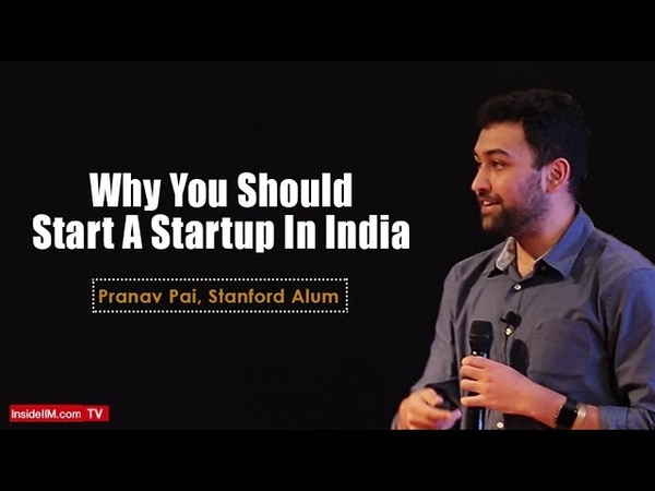 Why You Should Start A Startup In India Pranav Pai Stanford Alum VC and Founder 3one4 Capital
