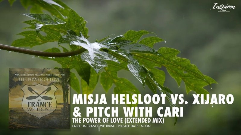 Misja Helsloot vs XiJaro Pitch with Cari➖The Power Of Love Extended Mix