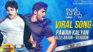 Viral Song PAWAN KALYAN & ALLU ARJUN Version   HIPPI Movie   Kartikeya   Digangana   Mango Music