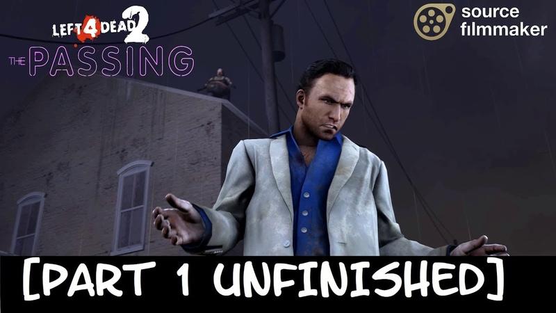 [SFM] L4D2 - THE PASSING 3 - Port Finale [REMASTERED] (Part 1 Unfinished)