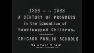 "1933 CHICAGO  SCHOOL SYSTEM  EDUCATION FOR DEAF & BLIND FILM   ""A CENTURY OF PROGRESS""  54754"