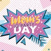MOM'S IQ-PARTY DAY