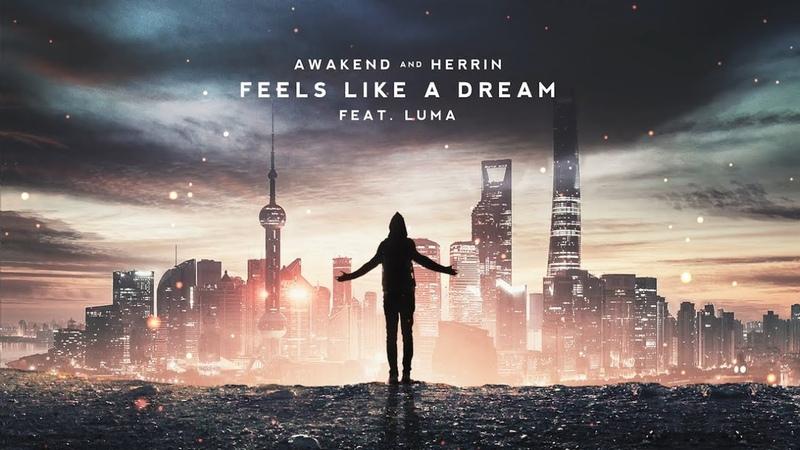 Awakend Herrin - Feels Like a Dream (Feat. Luma)