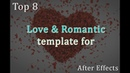 Top 8 Love Romantic Template After Effects Template
