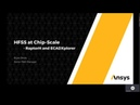 Ansys HFSS at Chip Scale RaptorH and ECADExplorer
