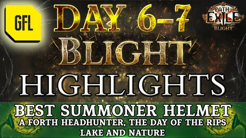 Path of Exile 3.8: BLIGHT DAY 6-7 Highlights BEST SUMMONER HELMET, DAY OF THE RIPS