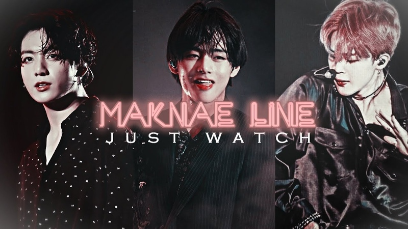 BTS ● MAKNAE LINE「JUST WATCH !」