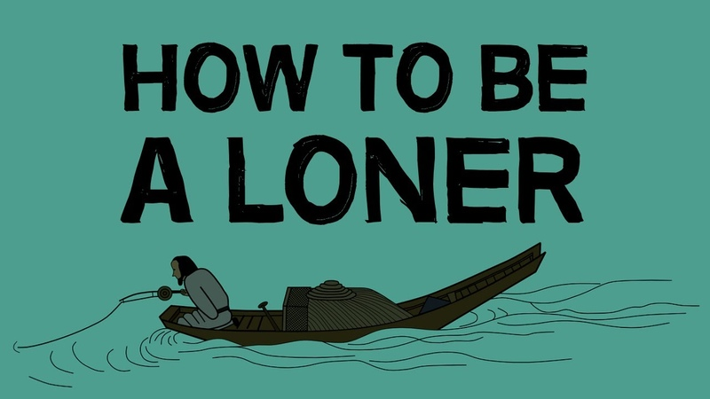 How To Be A Loner