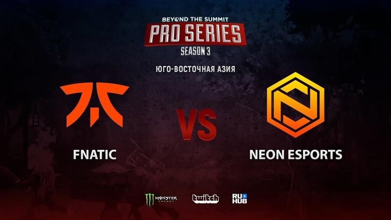 Fnatic vs Neon Esports BTS Pro Series 3 SEA bo2 game 1 4ce