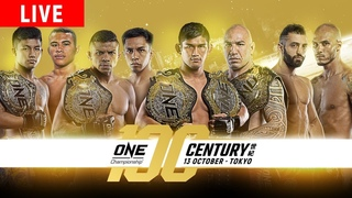 🔴 [Live in HD] ONE Championship: CENTURY PART II