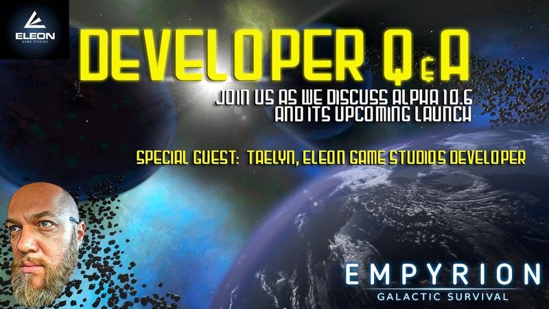 Developer QA | Empyrion Galactic Survival | Discuss A10.6 with Eleon Developer Taelyn