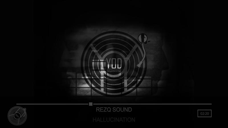 RezQ Sound - Hallucination [YoD Recordings]