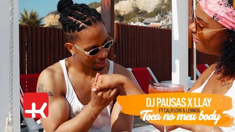 DJ Pausas Llay Pega No Meu Body ft CaliFlow Lennox Official Video