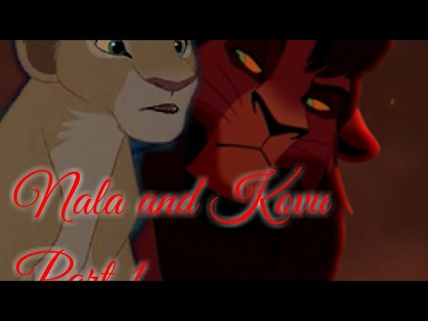 Nala and kovu|part 1|give us a little love|crossover