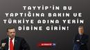 TAYYİP'İN BU YAPTIĞINA BAKIN VE TÜRKİYE ADINA YERİN DİBİNE GİRİN! (Sabahattin ÖNKİBAR-ALTERNATİF)