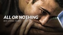 ALL OR NOTHING - Best Motivational Video