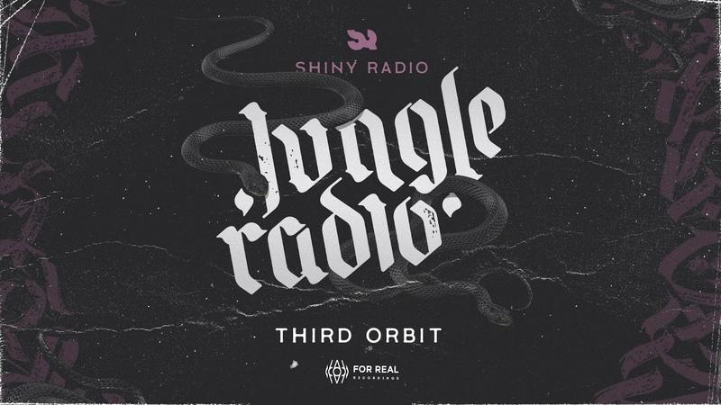 Shiny Radio - Third Orbit [Jungle Radio LP 2019]