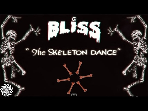 BLiSS - The Skeleton Dance