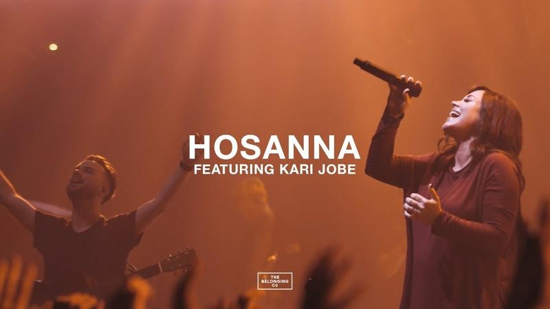 Hosanna feat Kari Jobe The Belonging Co