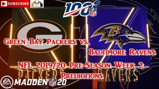 Green Bay Packers vs. Baltimore Ravens | NFL Pre-Season 2019-20  Week 2 | Predictions Madden NFL 20