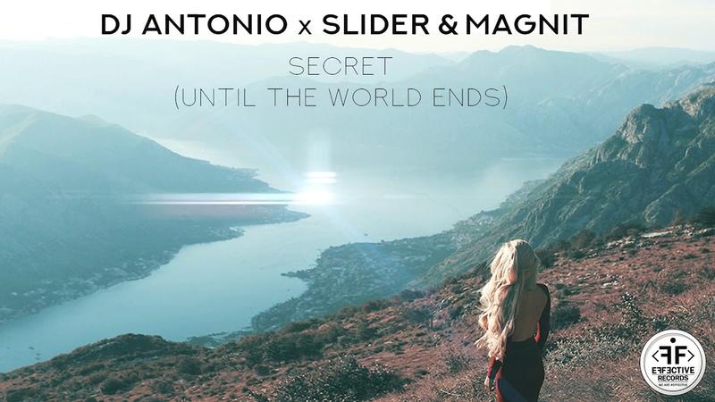 DJ Antonio x Slider Magnit Secret Until The World Ends