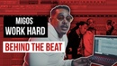 The Making of Migos Work Hard With Dun Deal On The Track | Behind The Beat