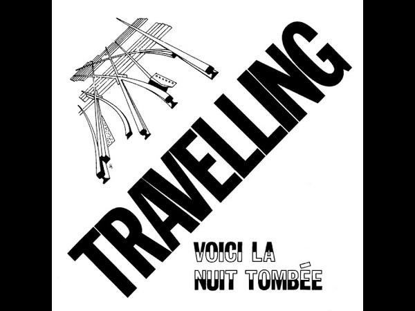 Travelling Voici la nuit tombée Voici La Nuit Tombée ☆☆☆☆☆