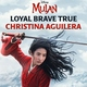 Christina Aguilera - Loyal Brave True