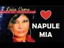 LUISA CUORE - Napule mia con testo/lyrics (Cantanti neomelodici napoletani)