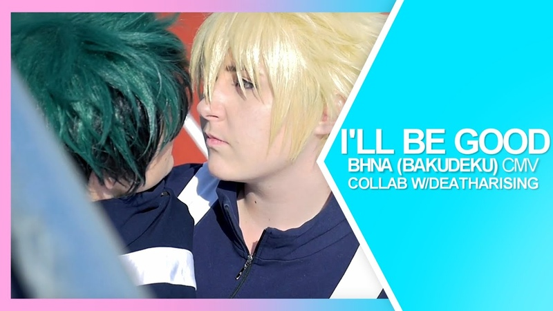 I'll be Good | Boku no Hero Academia CMV – Collaboration w/ deatharising