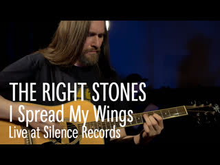 THE RIGHT STONES - I Spread My Wings - Live At .