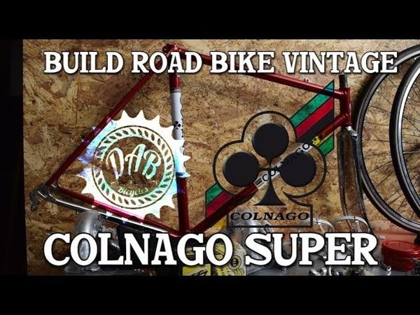 Build Bike Vintage -Colnago Super 1985-